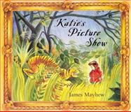 Katie's Picture Show, James Mayhew, 1843623978