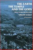 The Earth, the Temple, and the Gods : Greek Sacred Architecture, Scully, Vincent, 0300023979