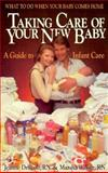 Taking Care of Your New Baby, Marsha Walker and Jeanne Driscoll, 0895293978