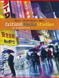 Critical Media Studies : An Introduction, Mack, Robert L. and Ott, Brian L., 1118553977