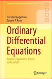 Ordinary Differential Equations : Analysis, Qualitative Theory and Control, Logemann, Hartmut and Ryan, Eugene P., 1447163974