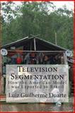 Television Segmentation, Luiz Duarte, 1500213977
