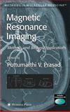 Magnetic Resonance Imaging : Methods and Biologic Applications, , 1588293971