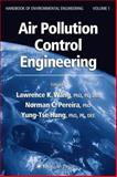 Air Pollution Control Engineering, Wang, Lawrence K. and Pereira, Norman C., 1617373974