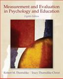 Measurement and Evaluation in Psychology and Education, Thorndike, Robert M. and Thorndike-Christ, Tracy, 0132403978