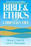 Bible and Ethics in the Christian Life, Bruce C. Birch and Larry L. Rasmussen, 0806623977