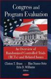 Congress and Program Evaluation : An Overview of Randomised Controlled Trials (RCTs) and Related Issues, Brass, Clinton T. and Nunez-Neto, Blas, 1604563974