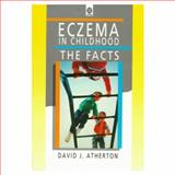 Eczema in Childhood : The Facts, Atherton, David J., 0192623982