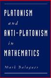 Platonism and Anti-Platonism in Mathematics 9780195143980