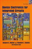 Device Electronics for Integrated Circuits, Muller, Richard S. and Kamins, Theodore I., 0471593982