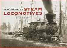 Early American Steam Locomotives, Reed Kinert, 0486443981