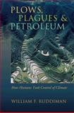 Plows, Plagues, and Petroleum : How Humans Took Control of Climate, Ruddiman, William F., 0691133980