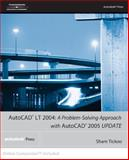 AutoCAD LT 2004 : A Problem Solving Approach with AutoCAD 2005, Tickoo, Sham, 1401883982