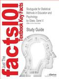 Studyguide for Statistical Methods in Education and Psychology by Gene V. Glass, Isbn 9780205673537, Cram101 Textbook Reviews Staff and Glass, Gene V., 1478423986