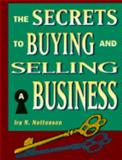 The Secrets to Buying and Selling a Business, Nottonson, Ira N., 155571398X