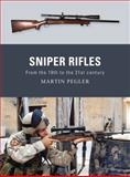 Sniper Rifles, Martin Pegler, 1849083983
