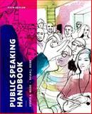 Public Speaking Handbook, Beebe, Steven A. and Beebe, Susan J., 0133753980