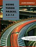 Using Turbo Pascal 6.0 - 7.0, Hennefeld, Julien O., 0534943985