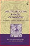 Deconstructing Radical Orthodoxy 9780754653981