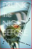 Drunk the Night Before, Marty Roth, 0816643989