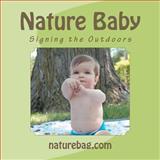 Nature Baby, Signing the Outdoors, Sylvie De Sousa, 1478103981
