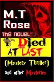 I Died at Last (Mystery Thriller) and Other Mysteries, M. Rose, 1496163982