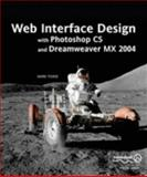 Web Interface Design with Photoshop CS and Dreamweaver Mx 2004, Towse, Mark, 1590593987