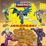 Jailbreak! (DC Super Friends), Billy Wrecks, 0385373988