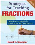 Strategies for Teaching Fractions : Using Error Analysis for Intervention and Assessment, Spangler, David B., 1412993989