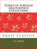 Turns of Fortune (Masterpiece Collection), S. C. Hall, 1492953989