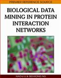 Biological Data Mining in Protein Interaction Networks, See-Kiong Ng, 1605663980