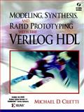 Modeling, Synthesis, and Rapid Prototyping with the VERILOG, Ciletti, Michael D., 0139773983