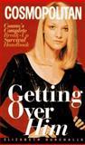 Getting over Him, Elizabeth Hurchalla, 0380793989