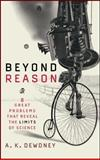 Beyond Reason, A. K. Dewdney, 0471013986