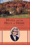 Mama and the Hills of Home, Essie Kathryn Scott Payne, 0887393985