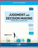 Judgment and Decision Making : Psychological Perspectives, Hardman and Hardman, David, 1405123982
