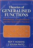 Theories of Generalised Functions : Distributions, Ultradistributions and Other Generalised Functions, Hoskins, Roy and Pinto, J. Sousa, 1898563985
