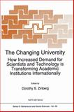 The Changing University : How Increased Demand for Scientists and Technology Is Transforming Academic Institutions Internationally, , 9401053987