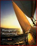 Managerial Accounting 2007 Edition, Wild, John J., 0073403989