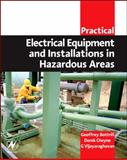 Practical Electrical Equipment and Installations in Hazardous Areas 9780750663984