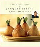 Sweet Simplicity, Jacques Pepin, 0912333987