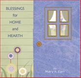 Blessings for Home and Hearth, Mary I. Farr, 0916773981