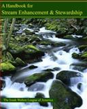 A Handbook for Stream Enhancement and Stewardship, Izaak Walton League of America, 093992398X