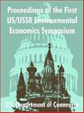 Proceedings of the First US/USSR Environmental Economics Symposium, U.S. Dept. of Commerce Staff, 1410203980
