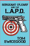 Sergeant o'Leary and the L. A. P. d, Tom Swicegood, 1491703989