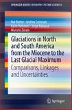 Glaciations in North and South America from the Miocene to the Last Glacial Maximum : Comparisons, Linkages and Uncertainties, Rutter, Nat and Coronato, Andrea, 940074398X