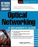 Optical Networking : A Beginner's Guide, Elsenpeter, Robert C. and Velte, Anthony T., 0072193980