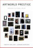 Artworld Prestige, Leonard Diepeveen and Timothy Van Laar, 0199913986