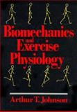 Biomechanics Of Exercise Physiology, Johnson, Arthur T., 0471853984
