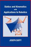 Statics and Kinematics with Applications to Robotics, Duffy, Joseph, 0521033985